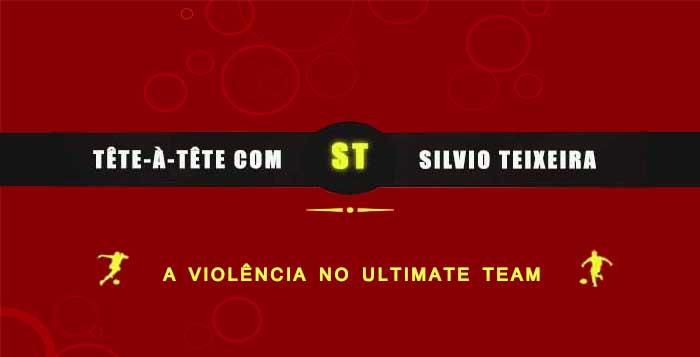 Tête a Tête com Silvio Teixeira: A Violência no Ultimate Team !