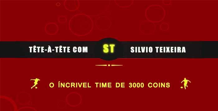 Tête a Tête com Silvio Teixeira: O Incrível Time de 3.000 Coins