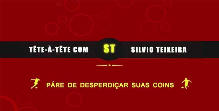 Tête a Tête com Silvio Teixeira: Páre de Desperdiçar suas Coins !