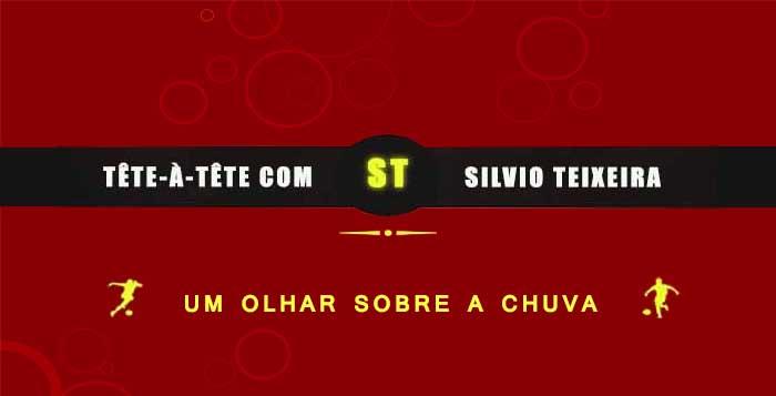 Tête a Tête com Silvio Teixeira: Um olhar sobre a Chuva !