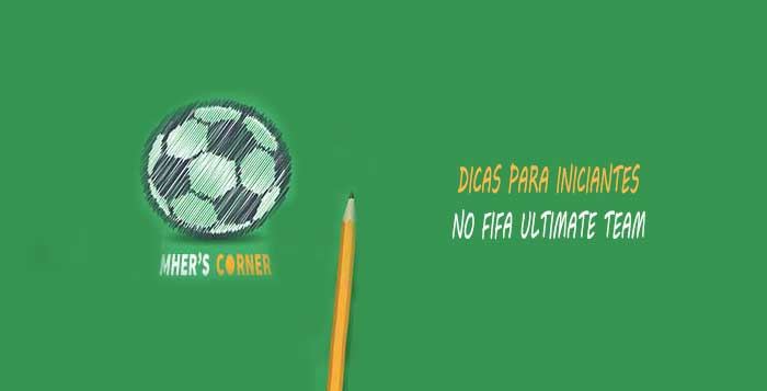 Canto do Mher: Dicas Para Iniciantes em FIFA Ultimate Team