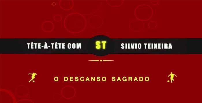 Tête a Tête com Silvio Teixeira: Descanso Sagrado