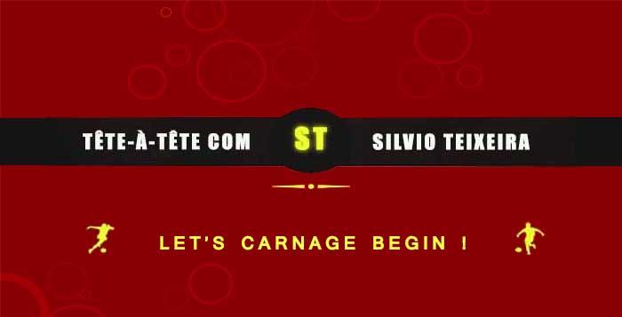 Tête a Tête com Silvio Teixeira: Let's Carnage Begin !