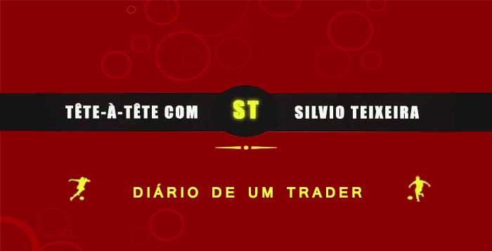 Tête a Tête com Silvio Teixeira: Diário de um Trader