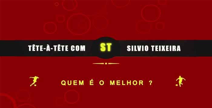 Tête a Tête com Silvio Teixeira: Quem é o Melhor !