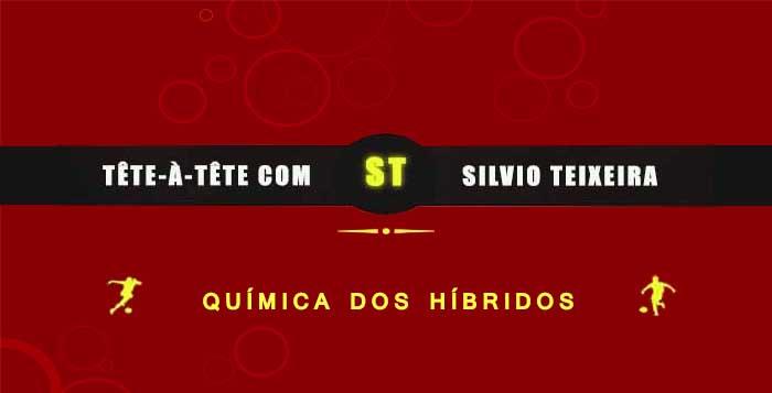 Tête a Tête com Silvio Teixeira: Química dos Híbridos
