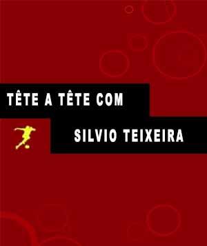 Tete a Tete com Silvio Teixeira