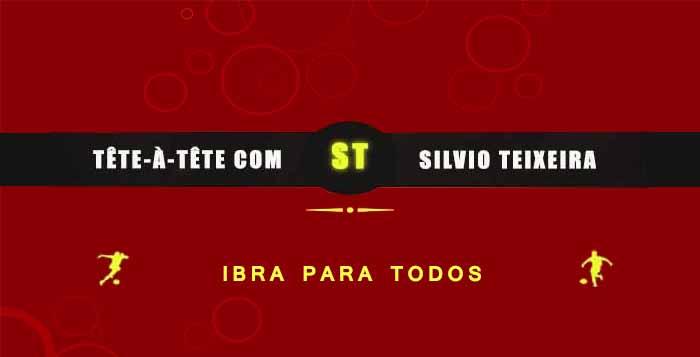 Tête a Tête com Silvio Teixeira: Ibra para Todos