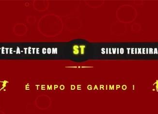 Tête a Tête com Silvio Teixeira: É Tempo de Garimpo!