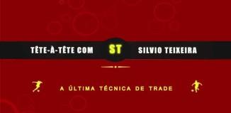 Tête a Tête com Silvio Teixeira: A Última Técnica de Trade