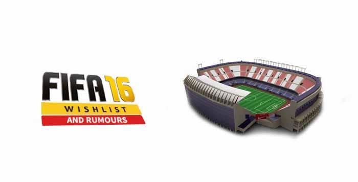 Rumores e Lista de Desejos para FIFA 16: Novos Estádios