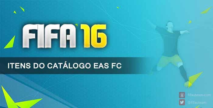Itens do Catálogo EAS FC para FIFA 16 Ultimate Team
