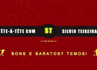 Tête a Tête com Silvio Teixeira: Bons e baratos? Temos!