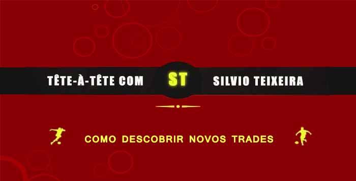 Tête a Tête com Silvio Teixeira: Como descobrir novos trades