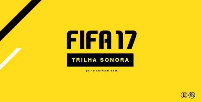 Trilha Sonora de FIFA 17
