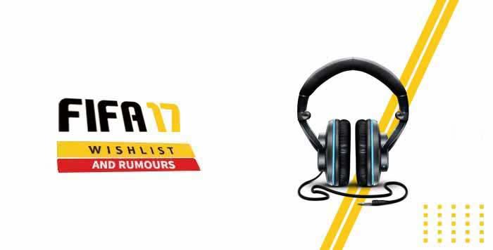 Rumores e Desejos para FIFA 17: Banda Sonora