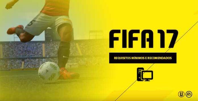 Requisitos Mínimos e Recomendados para Correr FIFA 17 no PC