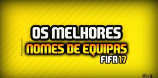 Os Melhores e Mais Originais Nomes de Clubes para usar em FIFA 17