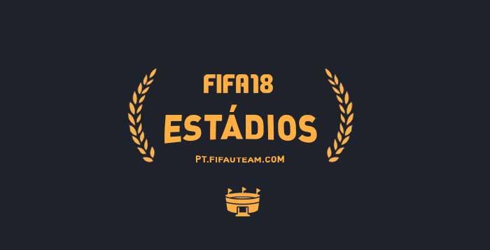 Todos os Estádios de FIFA 18