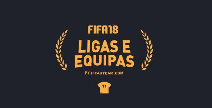 Ligas, Equipas e Seleções Nacionais de FIFA 18 - Lista Completa