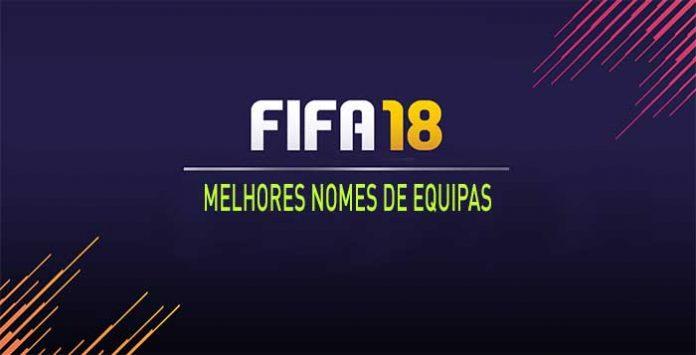 Os 100 Melhores Nomes de Equipas para Usar em FIFA 18