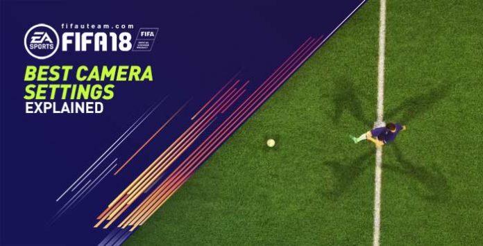 As Melhores Configurações de Câmera do FIFA 18