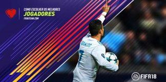 Como Escolher os Melhores Jogadores de FIFA 18