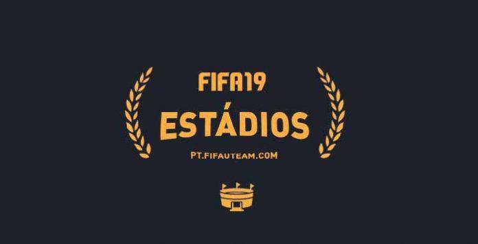 Todos os Estádios de FIFA 19