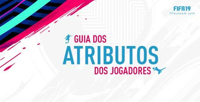 Guia de Atributos de Jogadores para FIFA 19